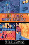 The Life and Times of Benny Alvarez