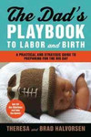 The Dad's Playbook to Labor & Birth