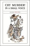 Vergrößerte Darstellung Cover: Cry Murder! in a Small Voice. Externe Website (neues Fenster)