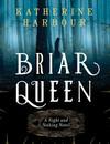 Vergrößerte Darstellung Cover: Briar Queen. Externe Website (neues Fenster)