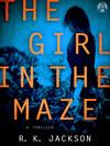 Vergrößerte Darstellung Cover: The Girl in the Maze. Externe Website (neues Fenster)