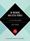 Of Mothers and Little People