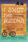 Vergrößerte Darstellung Cover: I Shot the Buddha. Externe Website (neues Fenster)