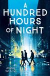 Vergrößerte Darstellung Cover: A Hundred Hours of Night. Externe Website (neues Fenster)
