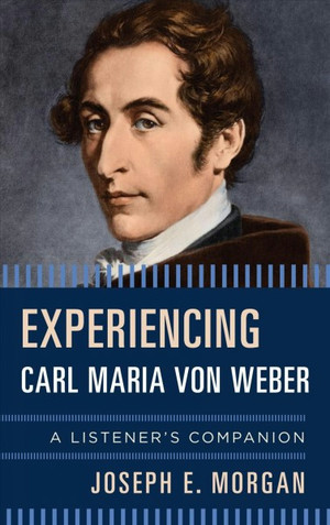 Experiencing Carl Maria Von Weber