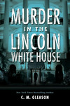 Vergrößerte Darstellung Cover: Murder in the Lincoln White House. Externe Website (neues Fenster)