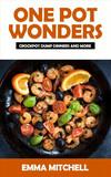 Vergrößerte Darstellung Cover: One Pot Wonders-crock Pot Dump Dinners and More. Externe Website (neues Fenster)