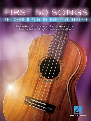 First 50 Songs You Should Play on Baritone Ukulele