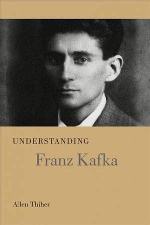 Understanding Franz Kafka