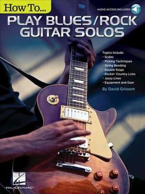 How to Play Blues/Rock Guitar Solos