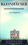 Kleinhäuser Das Handbuch Zu Kleinem Wohnraum Für Einsteiger
