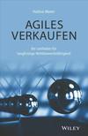 Agiles Verkaufen - Ihr Leitfaden Fur langfristige Wettbewerbsfahigkeit