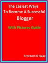 The Easiest Ways to Become a Successful Blogger With Pictures Guide