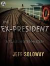 Vergrößerte Darstellung Cover: The Ex-president. Externe Website (neues Fenster)