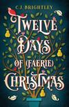 Vergrößerte Darstellung Cover: Twelve Days of Faerie Christmas. Externe Website (neues Fenster)