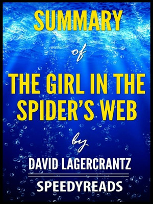 Summary of the Girl in the Spider's Web by David Lagercrantz
