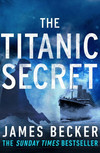 Vergrößerte Darstellung Cover: The Titanic Secret. Externe Website (neues Fenster)