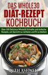 Vergrößerte Darstellung Cover: Das Whole30 Diät-Rezept-Kochbuch. Externe Website (neues Fenster)