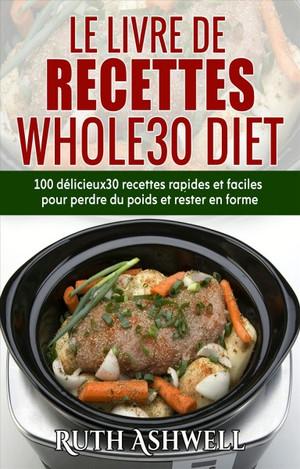 Le Livre De Recettes Whole30 Diet