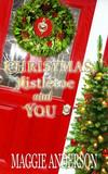 Christmas, Mistletoe and You