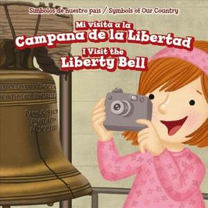 Mi visita a la Campana de la Libertad/ I Visit the Liberty Bell
