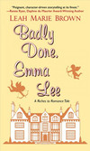 Badly Done, Emma Lee