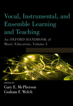 Vocal, Instrumental, and Ensemble Learning and Teaching