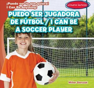 Puedo ser jugadora de fútbol/ I Can Be a Soccer Player