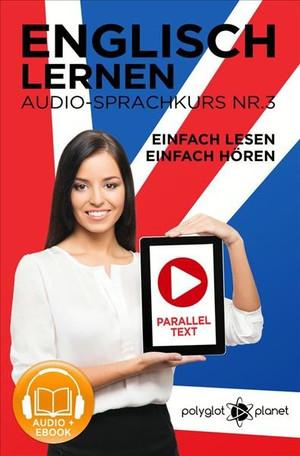 Englisch Lernen - Einfach Lesen - Einfach Hören - Paralleltext - Audio-Sprachkurs