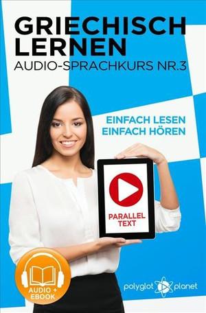 Griechisch Lernen - Einfach Lesen - Einfach Hören - Paralleltext - Audio-Sprachkurs