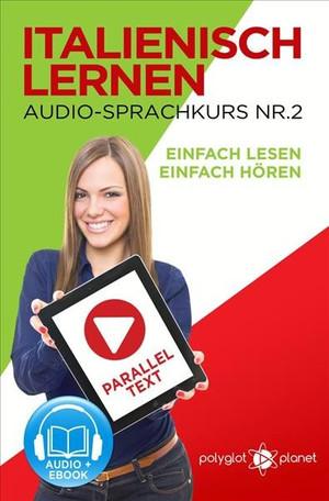 Italienisch Lernen - Einfach Lesen - Einfach Hören - Paralleltext - Audio-Sprachkurs