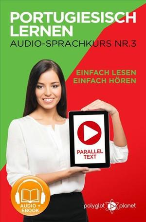 Portugiesisch Lernen - Einfach Lesen - Einfach Hören - Paralleltext - Portugiesisch Audio Sprachkurs