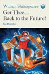 Vergrößerte Darstellung Cover: William Shakespeare's Get Thee Back to the Future!. Externe Website (neues Fenster)