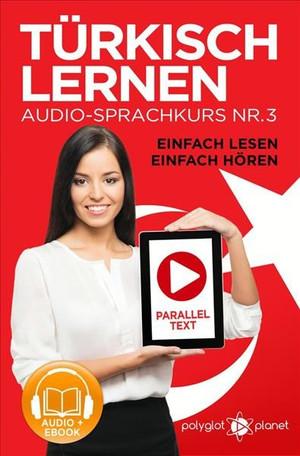 Türkisch Lernen - Einfach Lesen - Einfach Hören - Paralleltext Audio-Sprachkurs