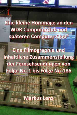 Eine kleine Hommage an den WDR Computerclub und spateren Computer Club²