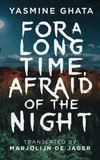 For a Long Time, Afraid of the Night