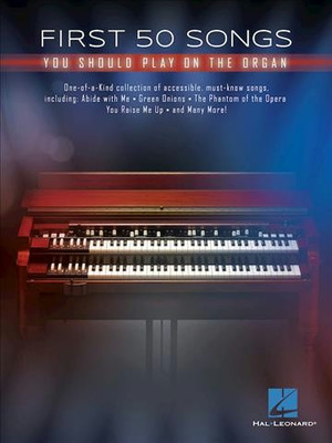 First 50 Songs You Should Play on the Organ