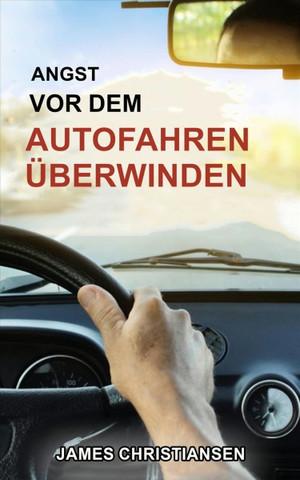 Angst vor dem Autofahren überwinden