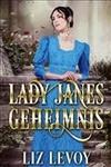 Vergrößerte Darstellung Cover: Lady Janes Geheimnis. Externe Website (neues Fenster)