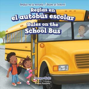 Reglas en el autobús escolar/ Rules on the School Bus