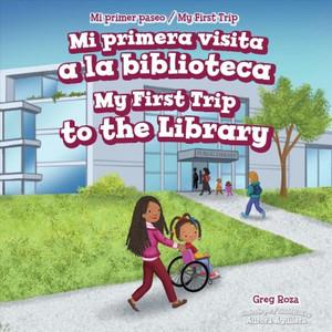 Mi primera visita a la biblioteca/ My First Trip to the Library