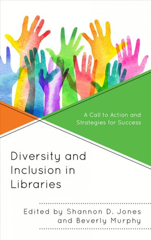 Diversity and Inclusion in Libraries
