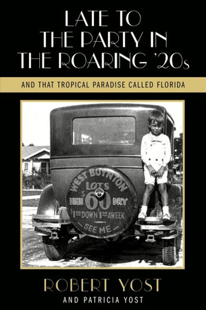Late to the Party in the Roaring Twenties and That Tropical Paradise Called Florida