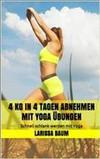 4 kg in 4 Tagen abnehmen mit Yoga Ãœbungen