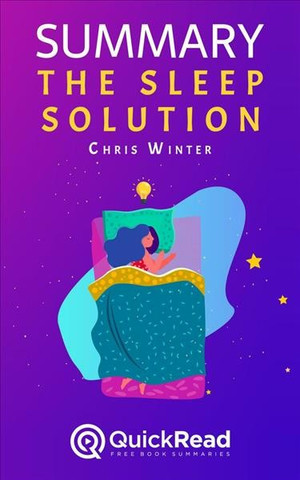 Summary of the Sleep Solution by W. Chris Winter