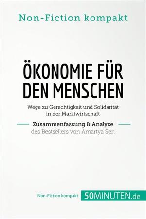 Ã-konomie für den Menschen - Zusammenfassung & Analyse des Bestsellers von Amartya Sen