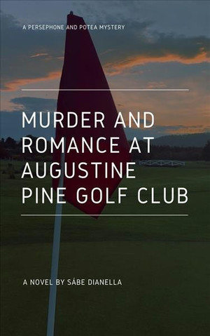 Murder and Romance at Augustine Pine Golf Club