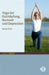 Yoga bei Erschöpfung, Burnout und Depression