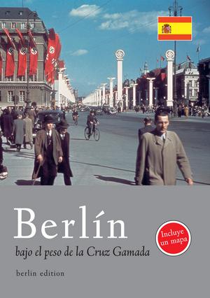 Berlin bajo el peso de la Cruz Gamada