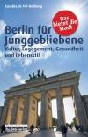Berlin für Junggebliebene